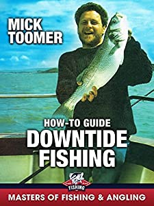 Downtide Fishing: How-To Guide - Mick Toomer (Masters of Fishing & Angling)