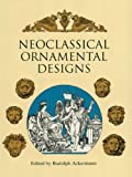 Neoclassical Ornamental Designs (Dover Pictorial Archive) (English Edition)