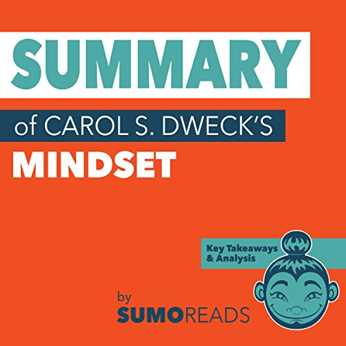 Summary of Carol S. Dweck's Mindset: Key Takeaways & Analysis cover art