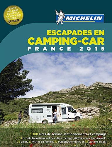 Guia Escapades En Camping-Car France. 2015 (Guías Temáticas)