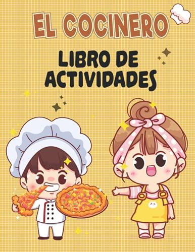 EL COCINERO libro de actividades: Un libro de ejercicios para niños divertido y educativo (colorear, laberintos, emparejar, contar, dibujar y más) | para niños (4-8 9-12)