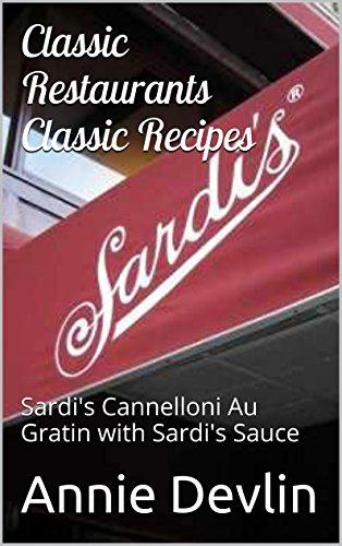 Classic Restaurants Classic Recipes: Sardi's Cannelloni Au Gratin with Sardi's Sauce (English Edition)