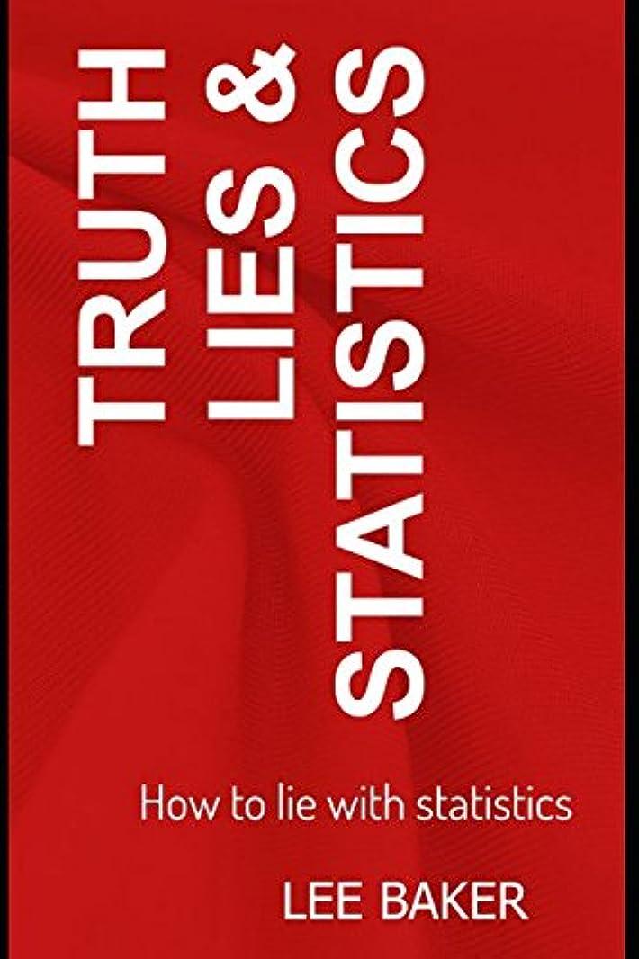 落花生甘い変更可能Truth, Lies & Statistics: How to Lie with Statistics (Bite-Size Stats Series)