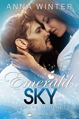 Emerald Sky - The shape of hearts (Swanage Dreams 2)
