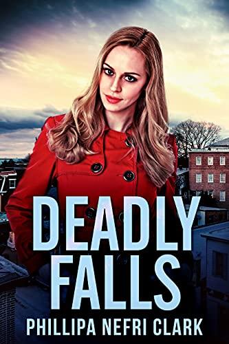 Caídas Mortales (Misterios de Charlotte Dean 2) de Phillipa Nefri Clark