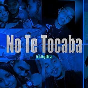 No Te Tocaba