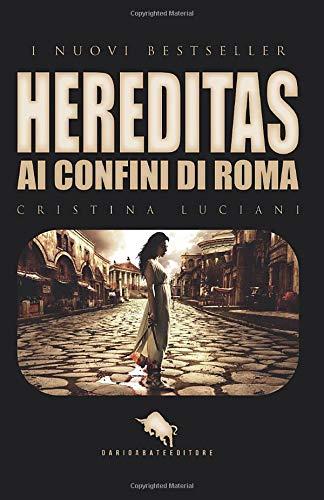 HEREDITAS: Ai Confini di Roma