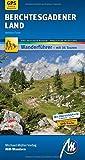 Berchtesgadener Land MM-Wandern: Wanderführer mit GPS-kartierten Wanderungen.