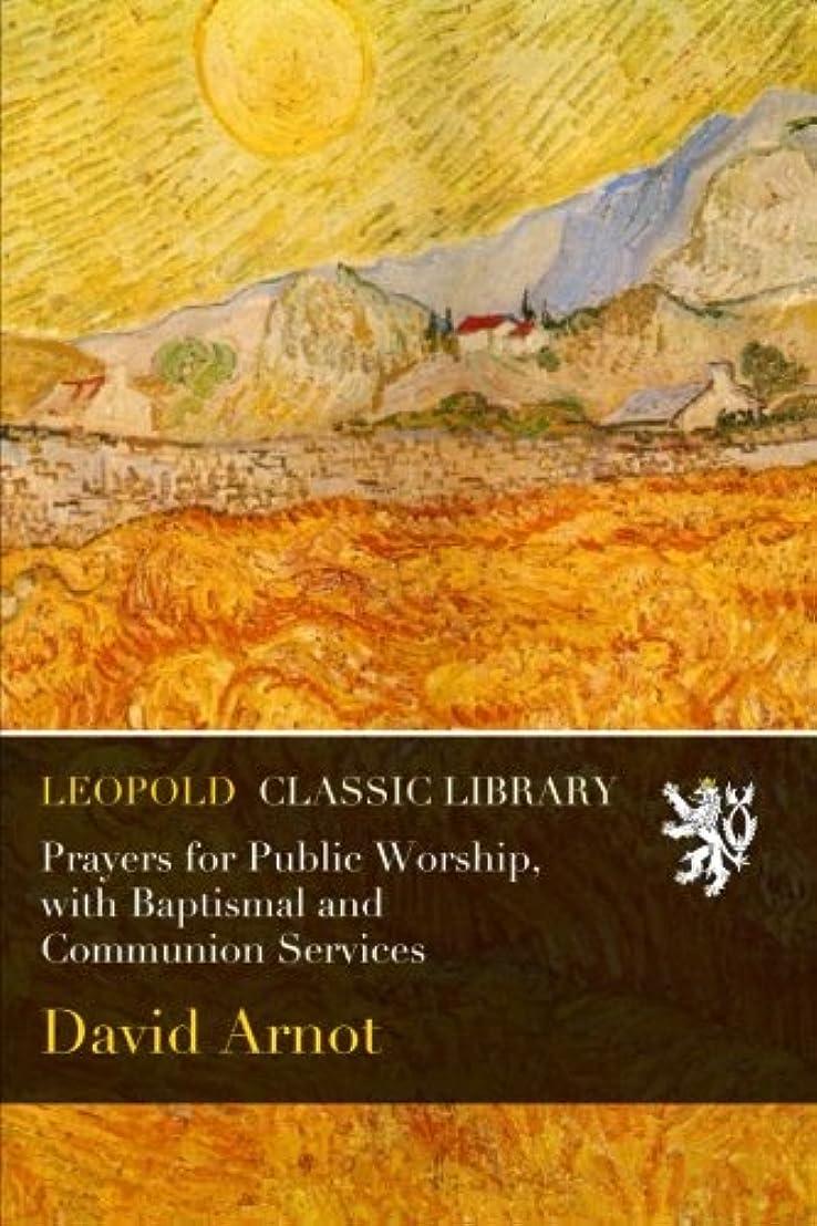 黄ばむ少なくともバックPrayers for Public Worship, with Baptismal and Communion Services