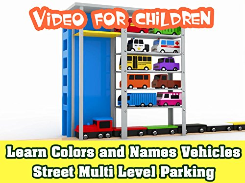 Learn Colors and Names Vehicles Street Multi Level Parking - Video for Children