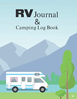 RV Journal and Camping Logbook: Family Adventure Vacation & RV Travel Logbook I Over 120 Pages with Prompts for Writing an...