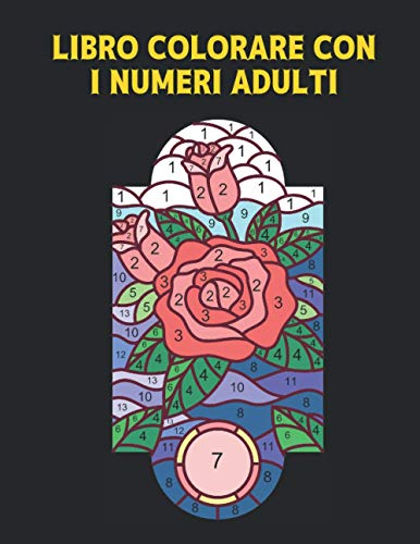 Libro Colorare con i Numeri Adulti: Libro da Colorare con 60 Disegni Colorare per Numero di Animali, uccelli, fiori, case e motivi Facile a difficile ... e antistress ( Libro da Colorare Adulti )