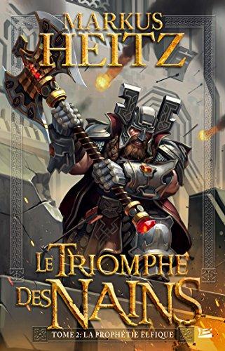Le Triomphe des Nains, T2 : La Prophétie elfique