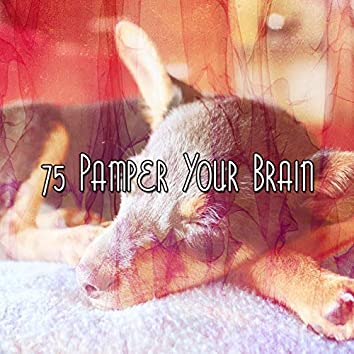 75 Pamper Your Brain