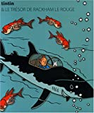 Les Aventures de Tintin - Le trésor de Rackham Le Rouge - Editions Moulinsart - 09/11/2007