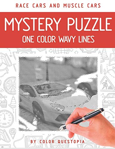 Race Cars and Muscle Cars Mystery Puzzle One Color Wavy Lines: One Color Adult Coloring Book For Relaxation and Stress Relief (Fun One Color Mystery Image Puzzles, Band 5)
