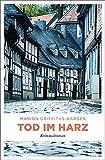 Tod im Harz: Kriminalroman