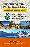 The High Sierra Hot Springs Trail: Thru-Soaking the Sierra Nevada (The Hot Springs Trail) (Volume 2)