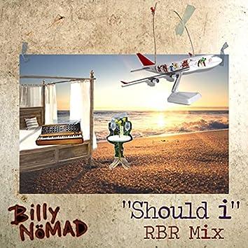 Should I (RBR Remix)