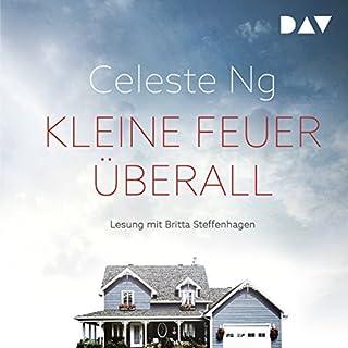Kleine Feuer überall                   Autor:                                                                                                                                 Celeste Ng                               Sprecher:                                                                                                                                 Britta Steffenhagen                      Spieldauer: 11 Std. und 38 Min.     287 Bewertungen     Gesamt 4,6