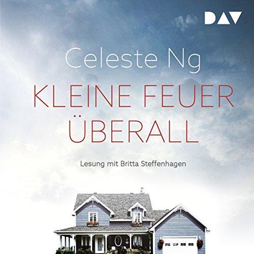 Kleine Feuer überall                   Autor:                                                                                                                                 Celeste Ng                               Sprecher:                                                                                                                                 Britta Steffenhagen                      Spieldauer: 11 Std. und 38 Min.     276 Bewertungen     Gesamt 4,6