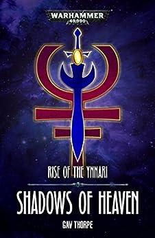 Shadows of Heaven (Rise of the Ynnari) by [Gav Thorpe]