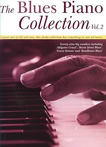 The blues piano collection 2: The blues piano collection: a great mix of old and new