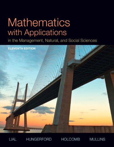 Mathematics with Applications In the Management, Natural, and Social Sciences Plus NEW MyLab Math with Pearson eText --