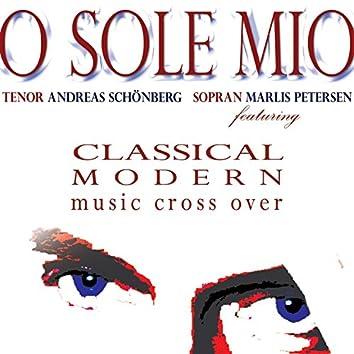 O Sole Mio - Classical & Modern Music Cross Over
