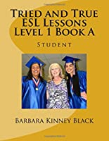 Tried and True ESL Lessons: Level 1 Book a