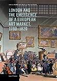Avery-Quash, S: London and the Emergence of a European Art M (Issues & Debates) - Susanna Avery-Quash