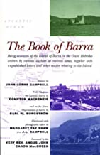 The Book of Barra: Being Accounts of the Island of Barra in the Outer Hebrides Written by Various Authors at Various Times, Together with Unpublished ... Island by Sir Compton Mackenzie (1998-07-10)