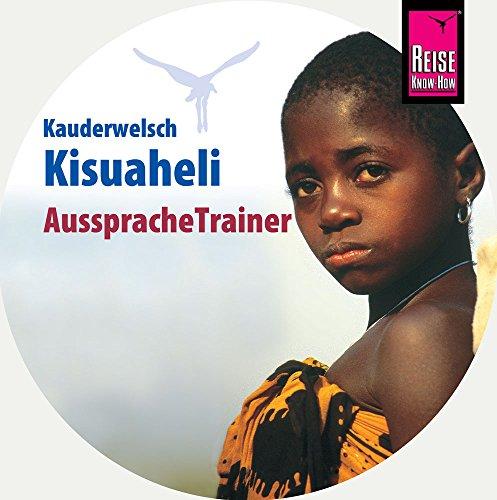 Reise Know-How AusspracheTrainer Kisuaheli (Kauderwelsch, Audio-CD): Kauderwelsch-CD