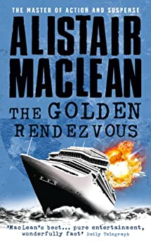The Golden Rendezvous by [Alistair MacLean]