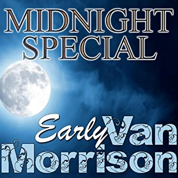Midnight Special: Early Van Morrison