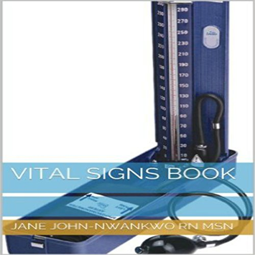 Vital Signs: Simple Facts You Need to Know                   By:                                                                                                                                 Jane John-Nwankwo RN MSN                               Narrated by:                                                                                                                                 Steve Ryan                      Length: 12 mins     1 rating     Overall 4.0