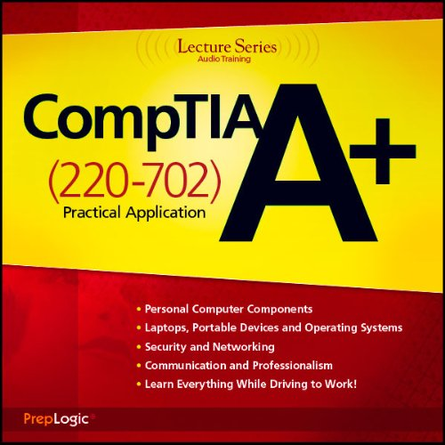 CompTIA A+ Practical Application (220-702) Lecture Series audiobook cover art