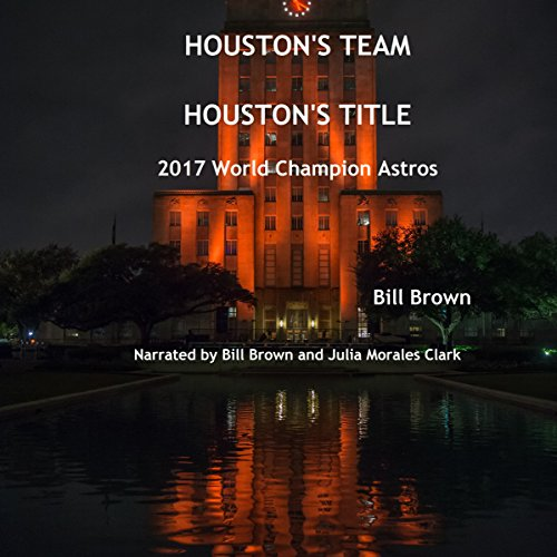 Houston's Team Houston's Title: 2017 World Champion Astros audiobook cover art