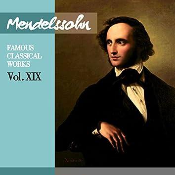 Mendelssohn: Famous Classical Works, Vol. XIX