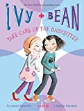 Ivy and Bean Take Care of the Babysitter: Book 4 (Ivy & Bean, Band 4)