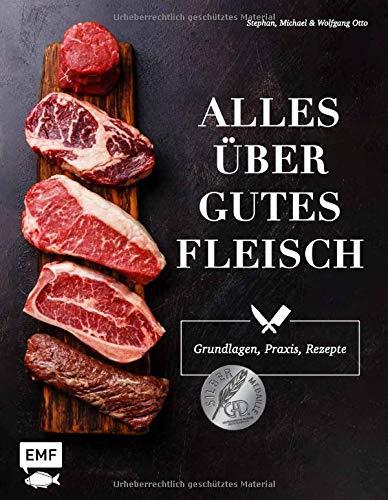 Alles über gutes Fleisch: Grundlagen, Praxis, Rezepte