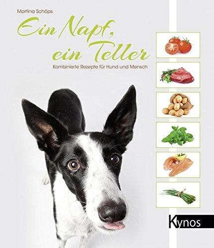 Ein Napf, ein Teller: Kombinierte Rezepte für Hund und Mensch
