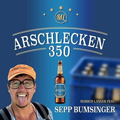 Arschlecken 350 (feat. Sepp Bumsinger)