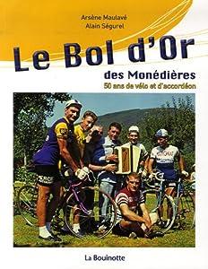 Livres Couvertures de Le Bol d'Or des Monédières : 50 Ans de vélo et d'accordéon