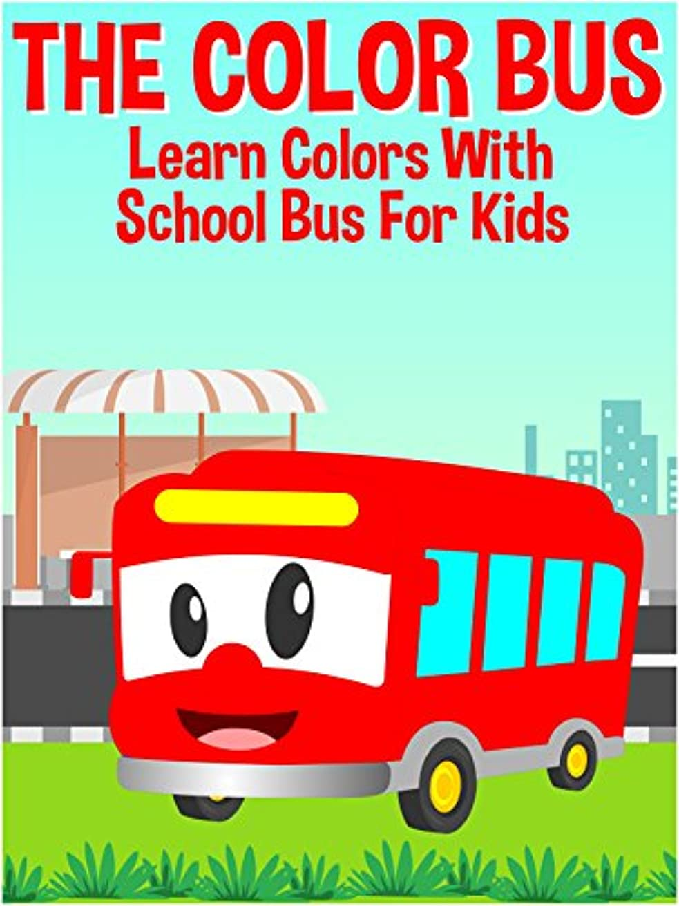 The Color Bus - Learn Colors With School Bus For Kids