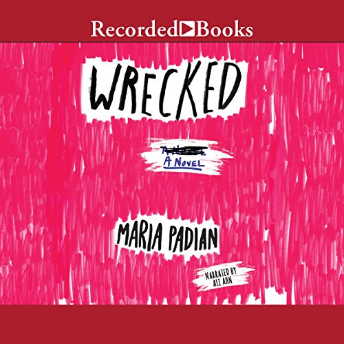 Wrecked Audiobook By Maria Padian cover art