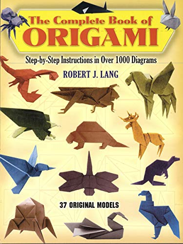 Compare Textbook Prices for The Complete Book of Origami: Step-by-Step Instructions in Over 1000 Diagrams Dover Origami Papercraft Illustrated Edition ISBN 9780486258379 by Lang, Robert J.,Macey, Robin