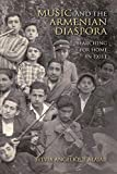 Music and the Armenian Diaspora: Searching for Home in Exile (Public Cultures of the Middle East and North Africa)