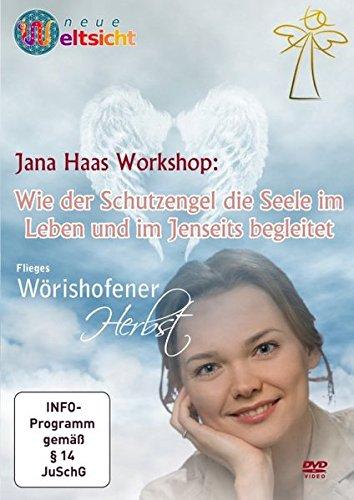 WORKSHOP: Wie der Schutzengel die Seele im Leben und im Jenseits begleitet - Jana Haas: Diese DVD/CD wurde im Oktober/November 2011 auf dem Kongress