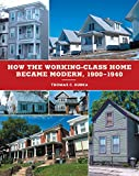 How the Working-Class Home Became Modern, 1900–1940 (Architecture, Landscape and Amer Culture) (English Edition)